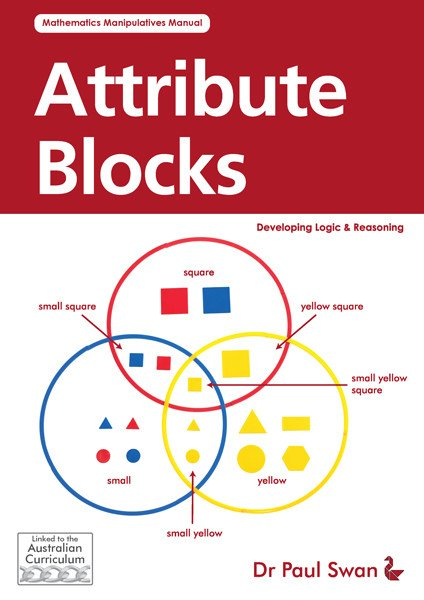 Attribute Blocks: Developing Logic and Reasoning - Dr Paul Swan