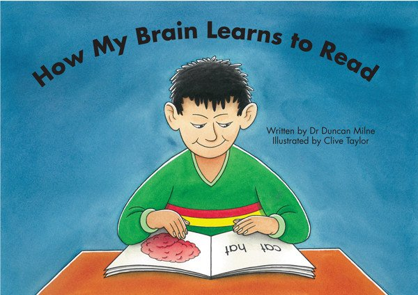 How My Brain Learns to Read - By Dr Duncan Milne